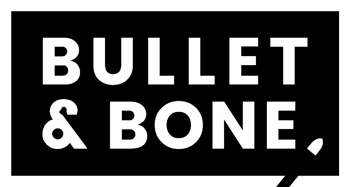 Bullet and Bone